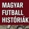 Magyar Futball Históriák #9 - A Népstadiontól a Puskás Arénáig 1.